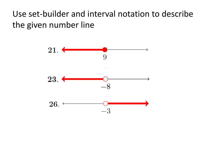 Use set-builder and interval