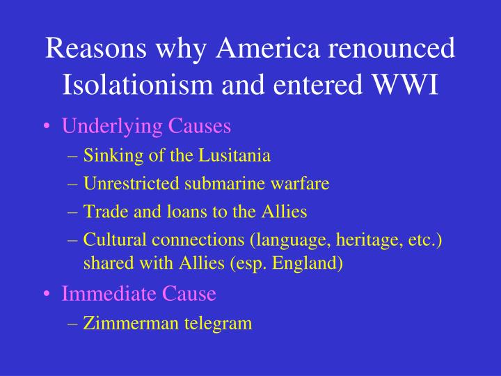 reasons why america renounced isolationism and entered wwi n.