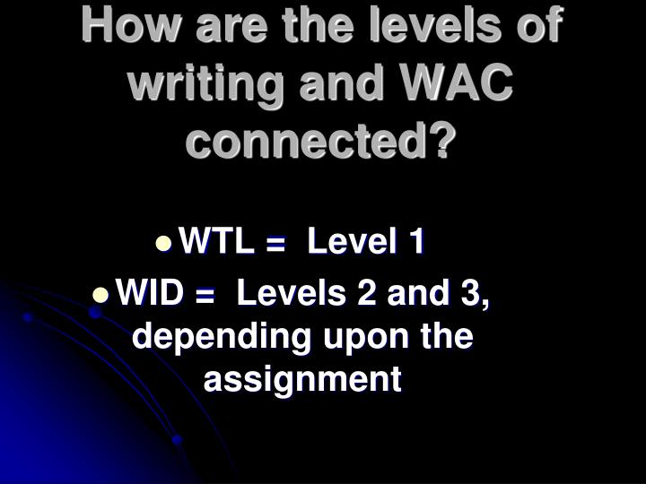How are the levels of writing and WAC connected?