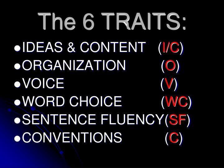 The 6 TRAITS: