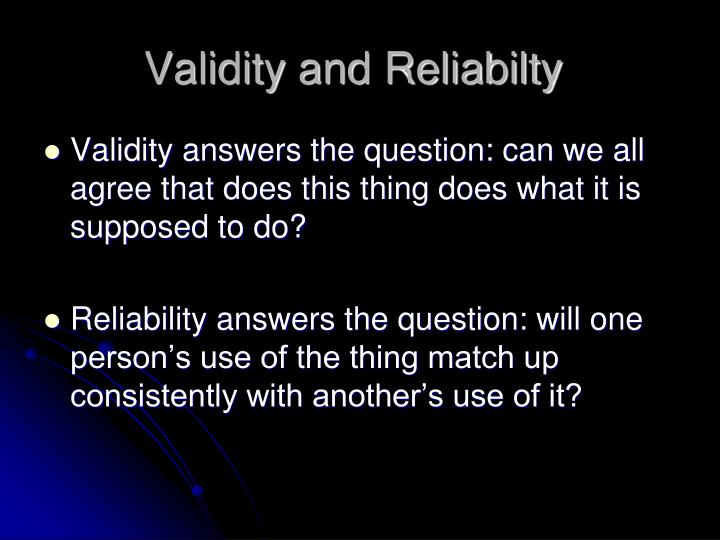 Validity and Reliabilty