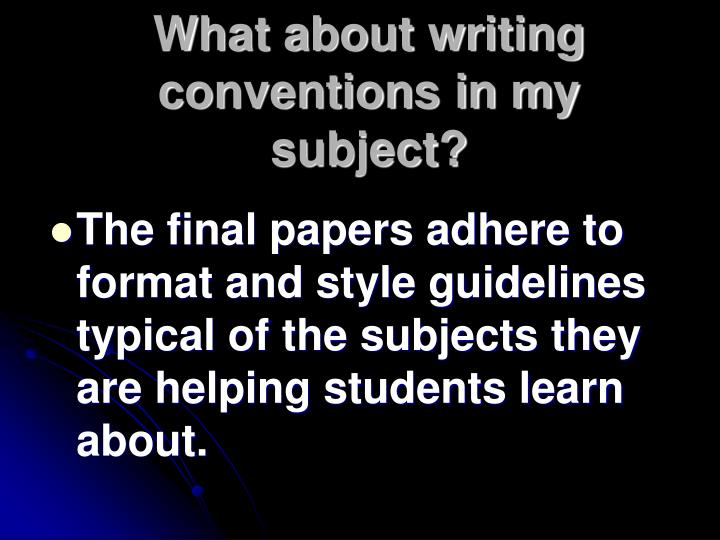What about writing conventions in my subject?