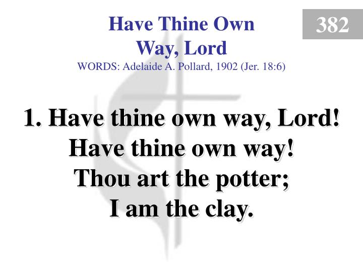 have thine own way lord 1 n.