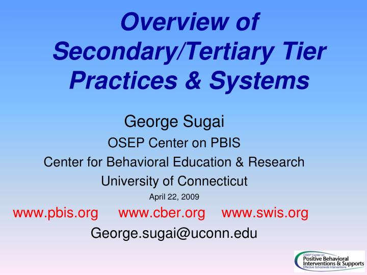 Overview of secondary tertiary tier practices systems