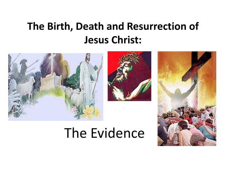 the birth death and resurrection of jesus christ n.