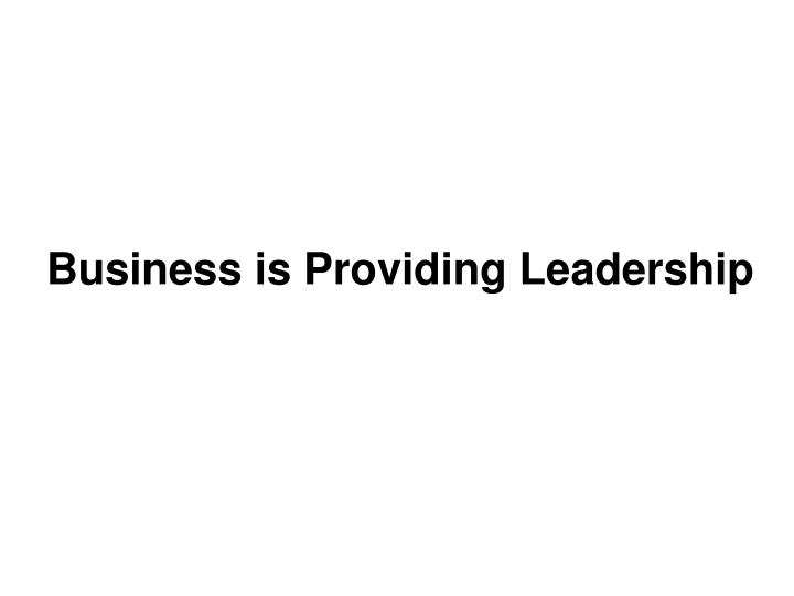Business is Providing Leadership