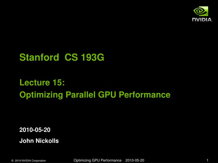 stanford cs 193g lecture 15 optimizing parallel gpu performance n.