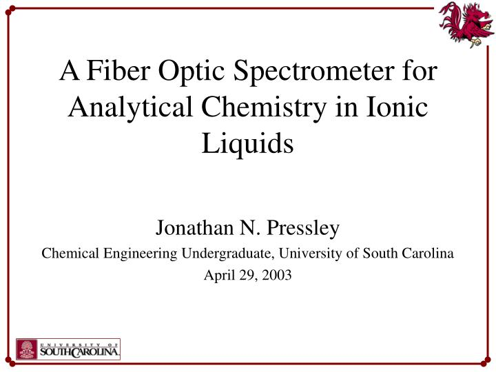 a fiber optic spectrometer for analytical chemistry in ionic liquids n.