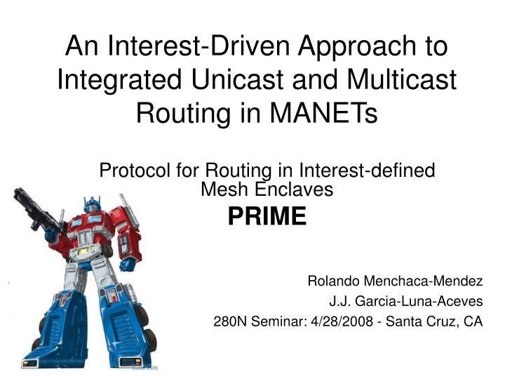 an interest driven approach to integrated unicast and multicast routing in manets n.