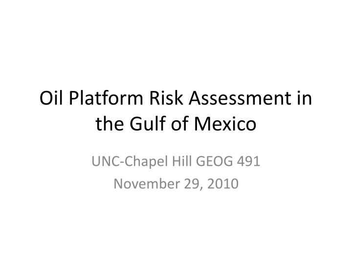 oil platform risk assessment in the gulf of mexico n.