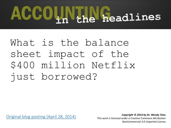 what is the balance sheet impact of the 400 million netflix just borrowed n.