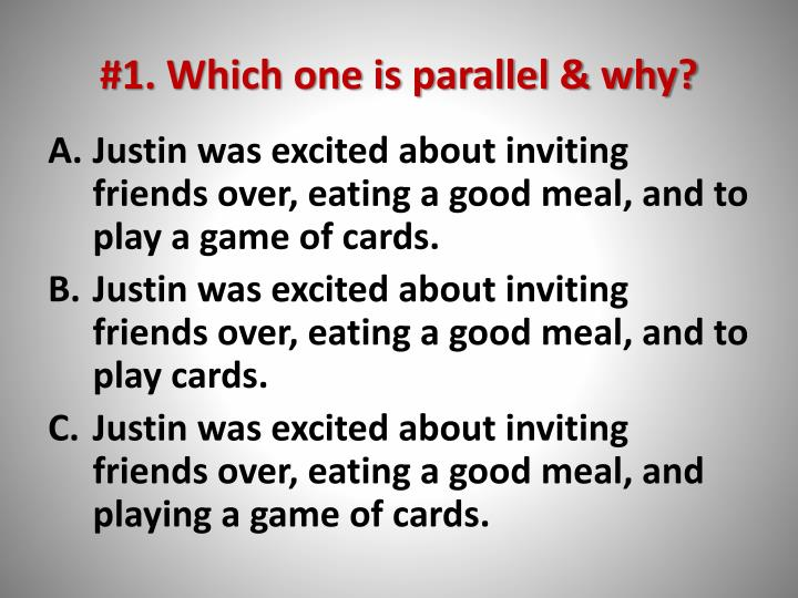 #1. Which one is parallel & why?