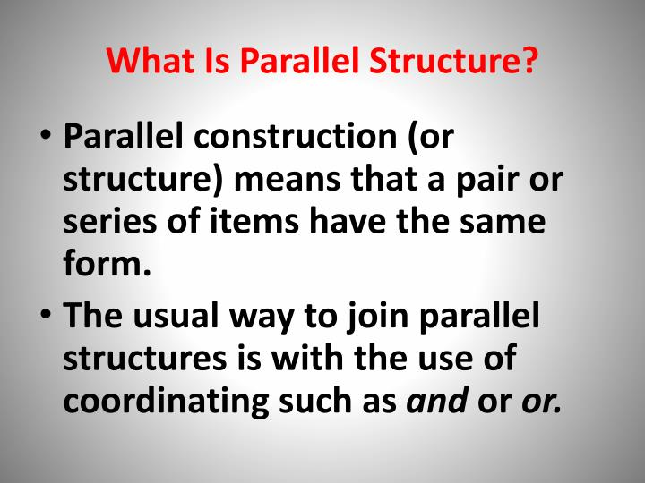 What is parallel structure