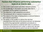 factors that influence performing substantive tests at an interim date