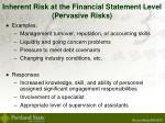 inherent risk at the financial statement level pervasive risks