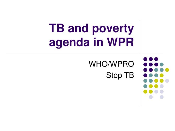 tb and poverty agenda in wpr n.