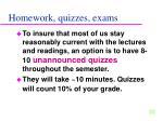 homework quizzes exams