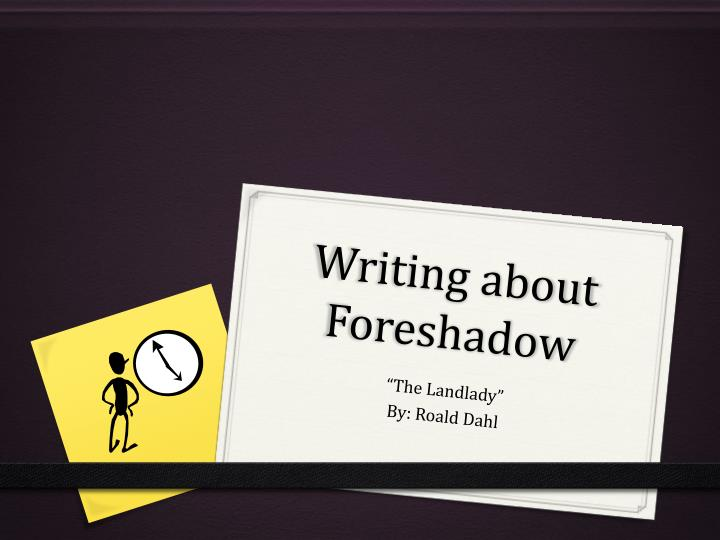 writing about foreshadow n.