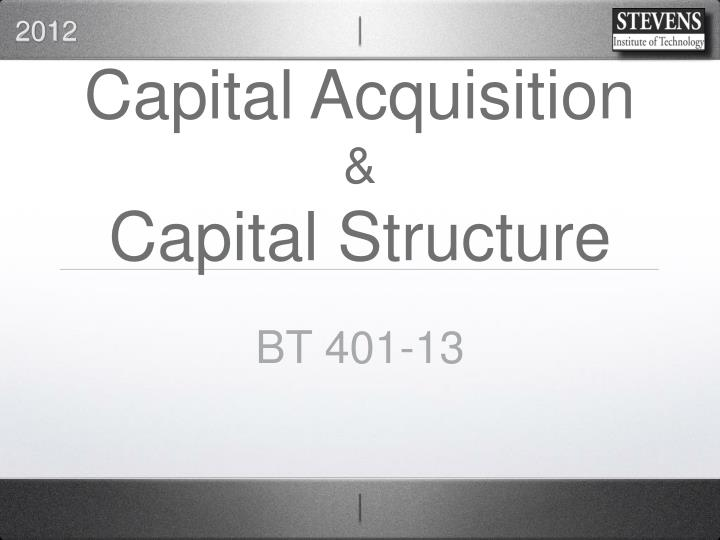 capital acquisition capital structure n.
