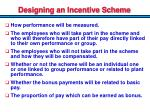 designing an incentive scheme