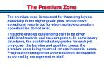 the premium zone