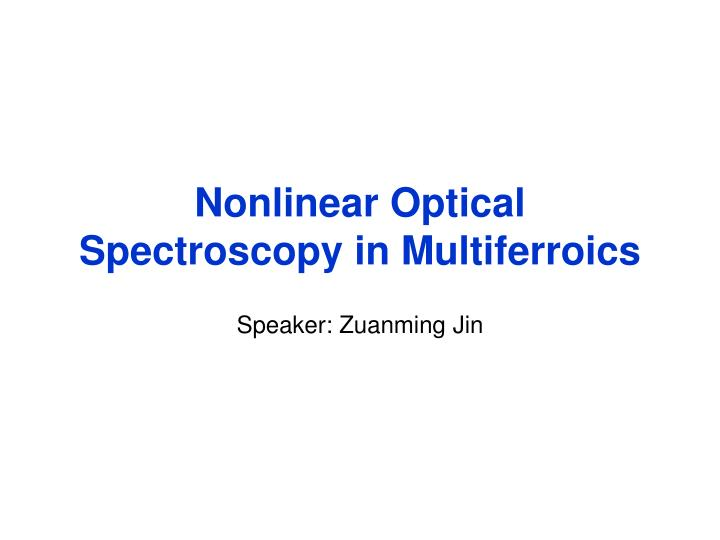 nonlinear optical spectroscopy in multiferroics n.