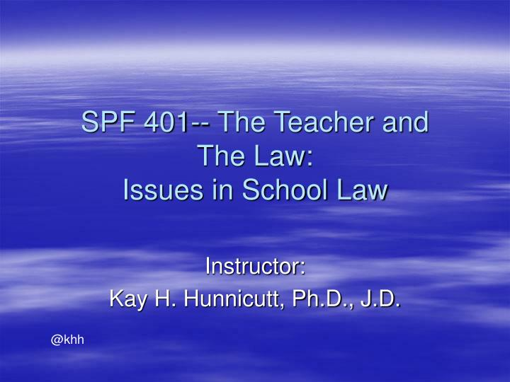 spf 401 the teacher and the law issues in school law n.