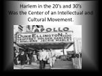 harlem in the 20 s and 30 s was the center of an intellectual and cultural movement