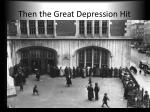 then the great depression hit