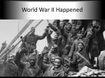 world war ii happened