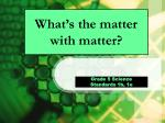 what s the matter with matter