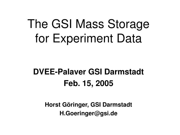 the gsi mass storage for experiment data n.