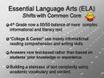 essential language arts ela shifts with common core