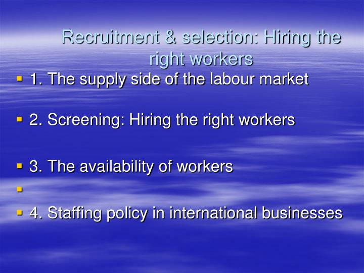 recruitment selection hiring the right workers n.