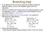branching step