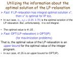 utilizing the information about the optimal solution of the lp relaxation