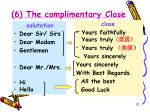 6 the complimentary close