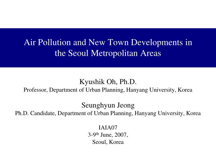air pollution and new town developments in the seoul metropolitan areas n.