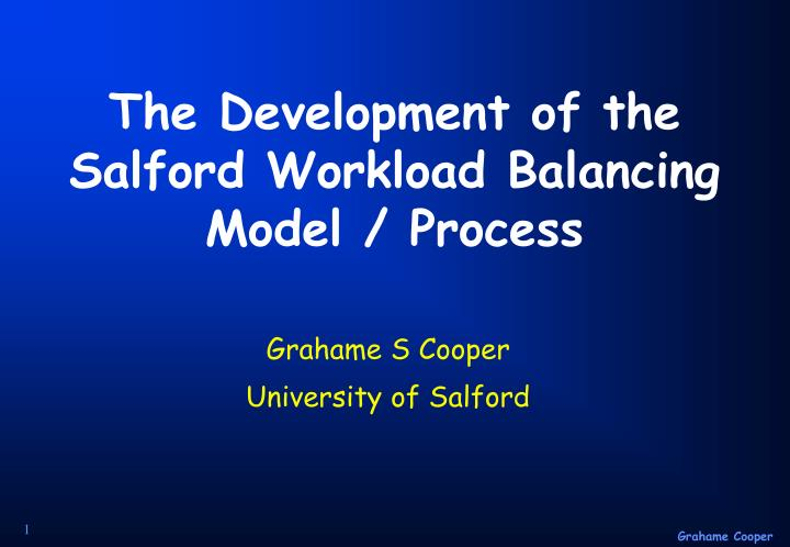 the development of the salford workload balancing model process n.