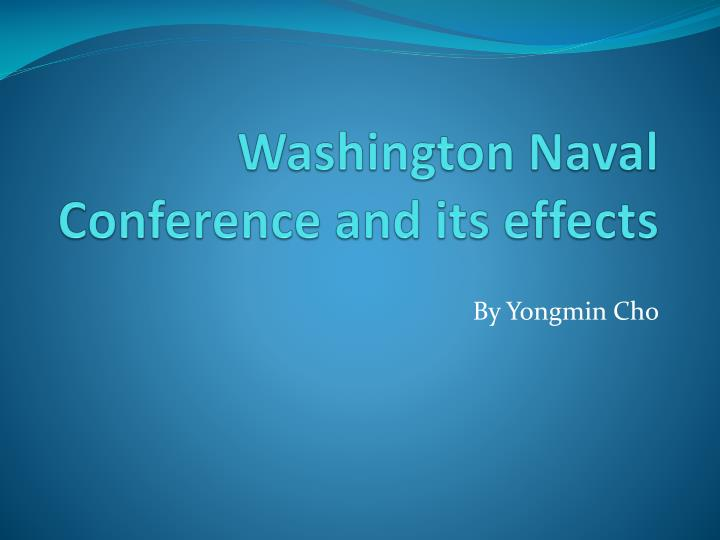 washington naval conference and its effects n.