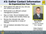 3 gather contact information be organized use your tools