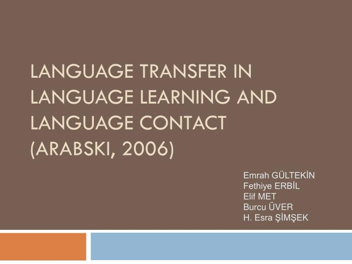 language transfer i n language learn i ng and language contact arabsk i 2006 n.