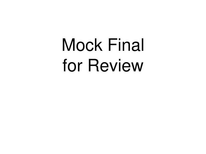 mock final for review n.