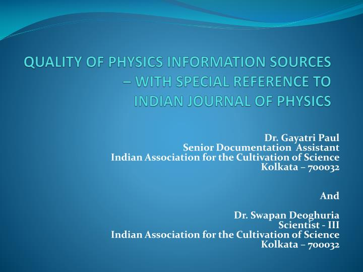 quality of physics information sources with special reference to indian journal of physics n.