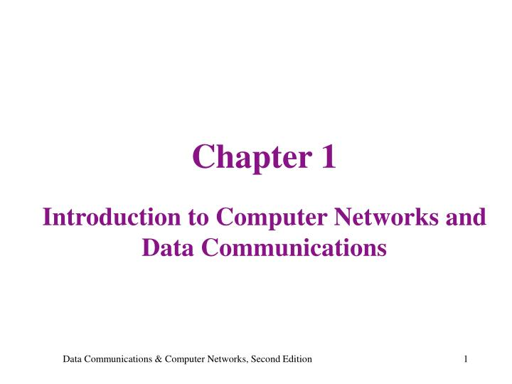 chapter 1 introduction to computer networks and data communications n.