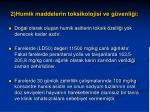 2 humik maddelerin toksikolojisi ve g venli i