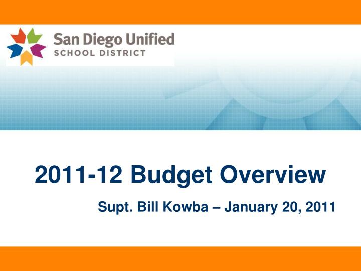 2011 12 budget overview supt bill kowba january 20 2011 n.