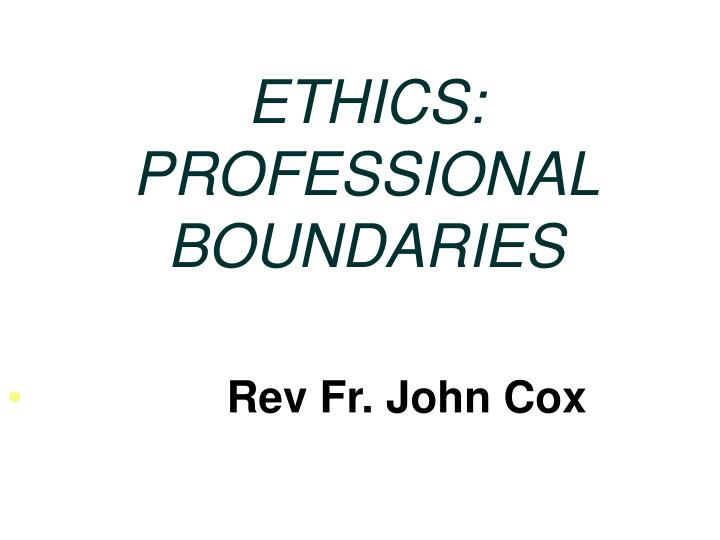 ethics professional boundaries n.