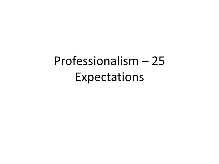 professionalism 25 expectations n.