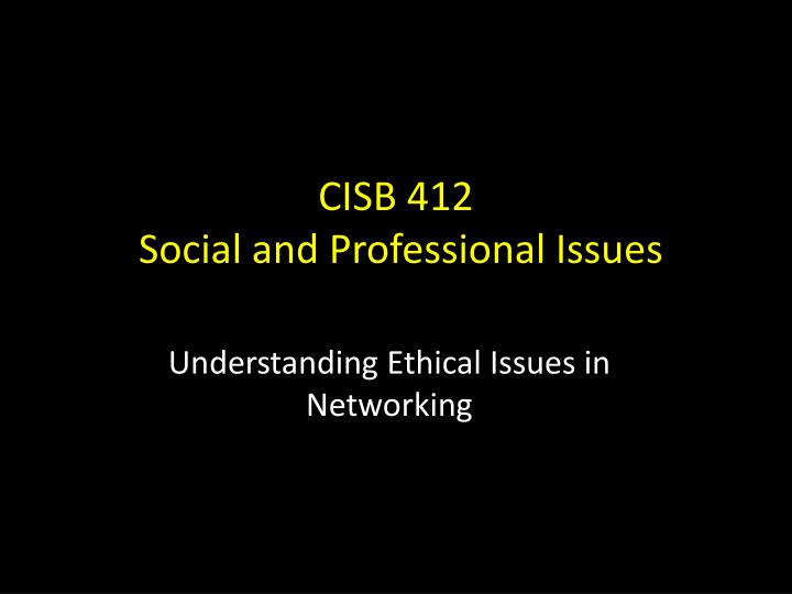 cisb 412 social and professional issues n.